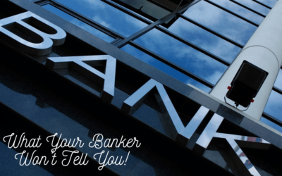 Four things your Banker Won't Tell You!
